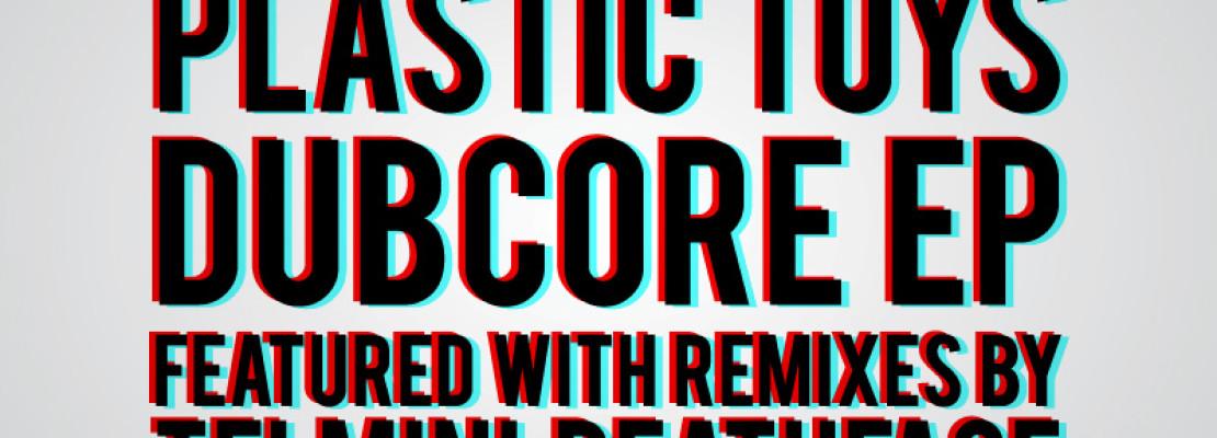 12″ Plastic Toys: Dubcore EP