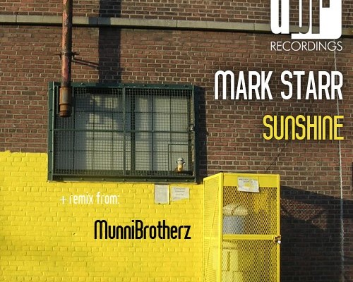 Mark Starr – Sunshine | Original Mix And Munnibrotherz' Remix