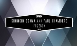Shinichi Osawa & Paul Chambers – Fuzzbox [GND Records]