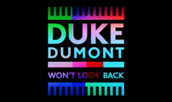 "Duke Dumont – ""Won't Look Back"""